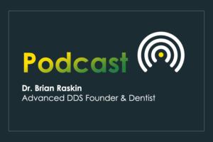 Dr. Brian Raskin Podcast